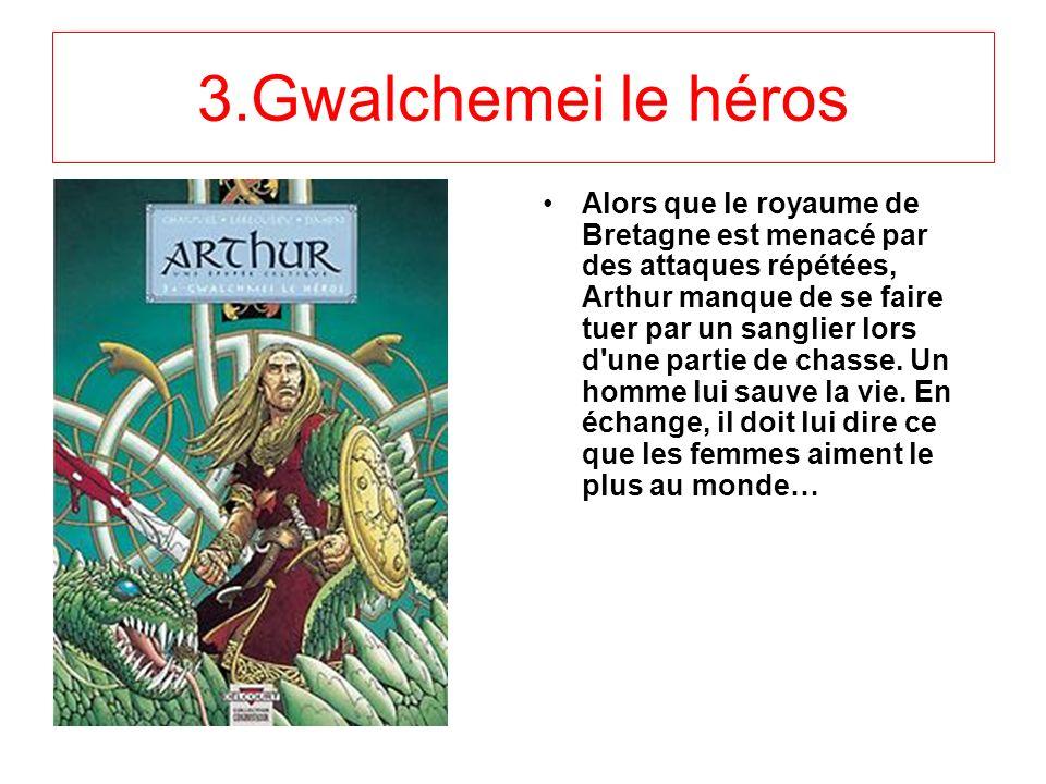 3.Gwalchemei le héros