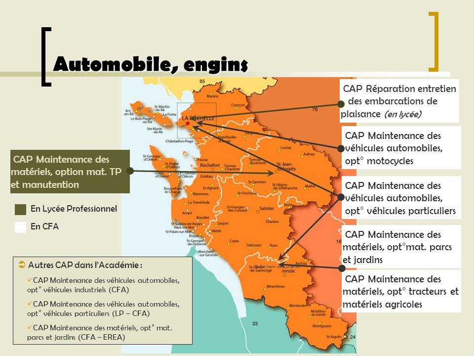 Automobile, engins CAP Réparation entretien . des embarcations de plaisance (en lycée) CAP Maintenance des.