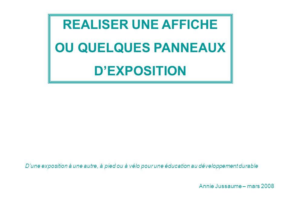REALISER UNE AFFICHE OU QUELQUES PANNEAUX D'EXPOSITION