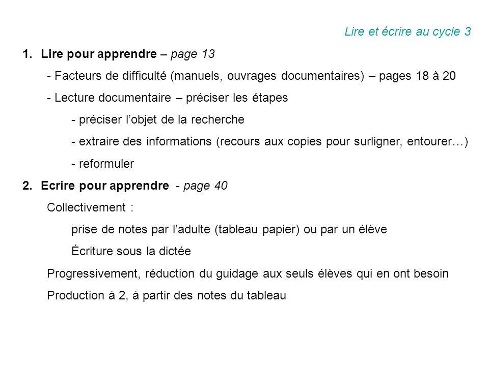 Lire et écrire au cycle 3 Lire pour apprendre – page 13. - Facteurs de difficulté (manuels, ouvrages documentaires) – pages 18 à 20.