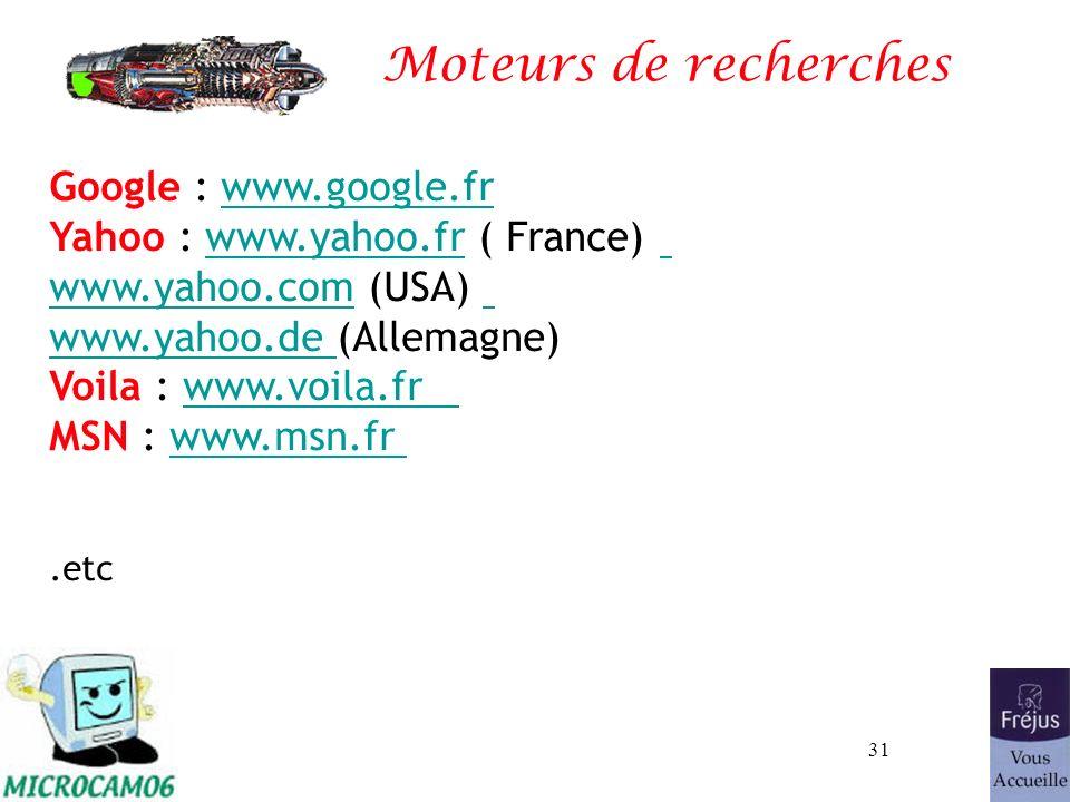 Moteurs de recherches 26/03/2017. Google : www.google.fr Yahoo : www.yahoo.fr ( France) www.yahoo.com (USA) www.yahoo.de (Allemagne)