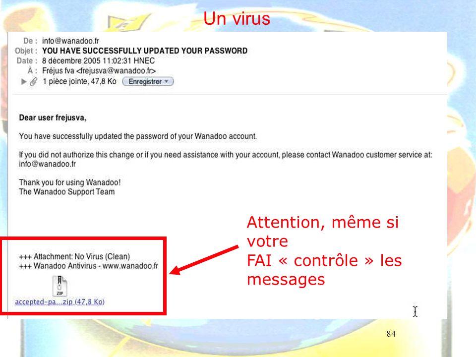 Un virus Attention, même si votre FAI « contrôle » les messages