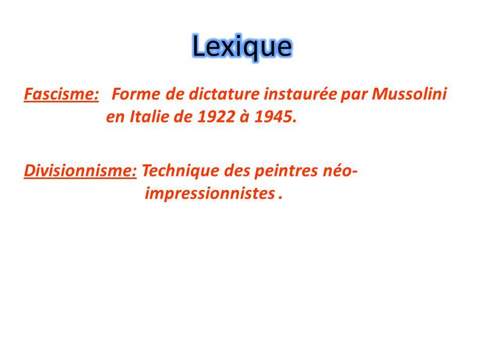 Lexique Fascisme: Forme de dictature instaurée par Mussolini en Italie de 1922 à 1945.