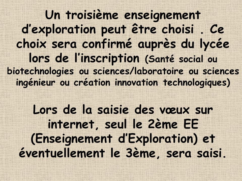 Un troisième enseignement d'exploration peut être choisi