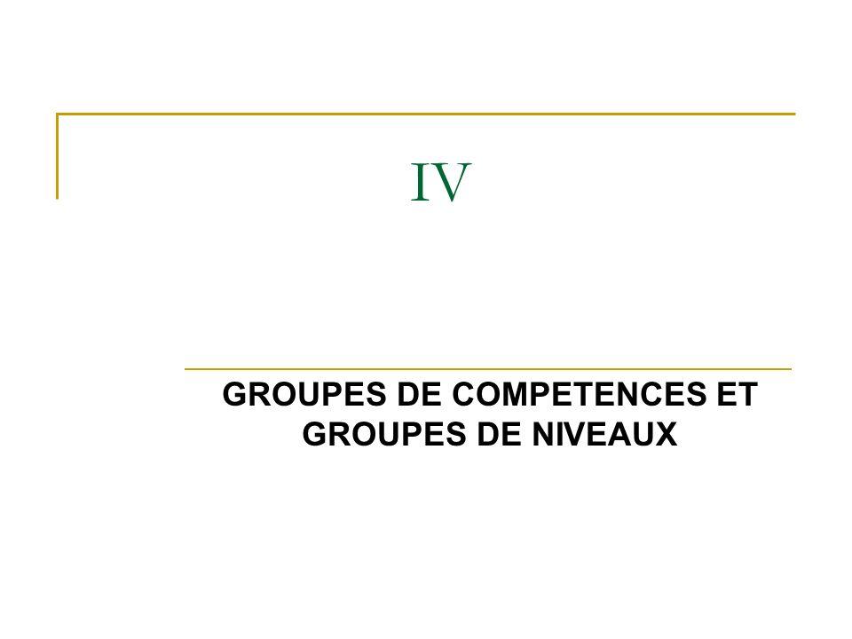 GROUPES DE COMPETENCES ET GROUPES DE NIVEAUX