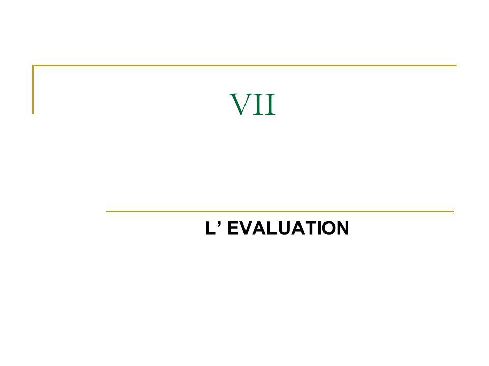 VII L' EVALUATION