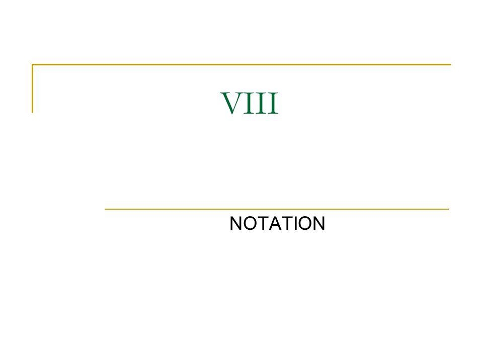 VIII NOTATION