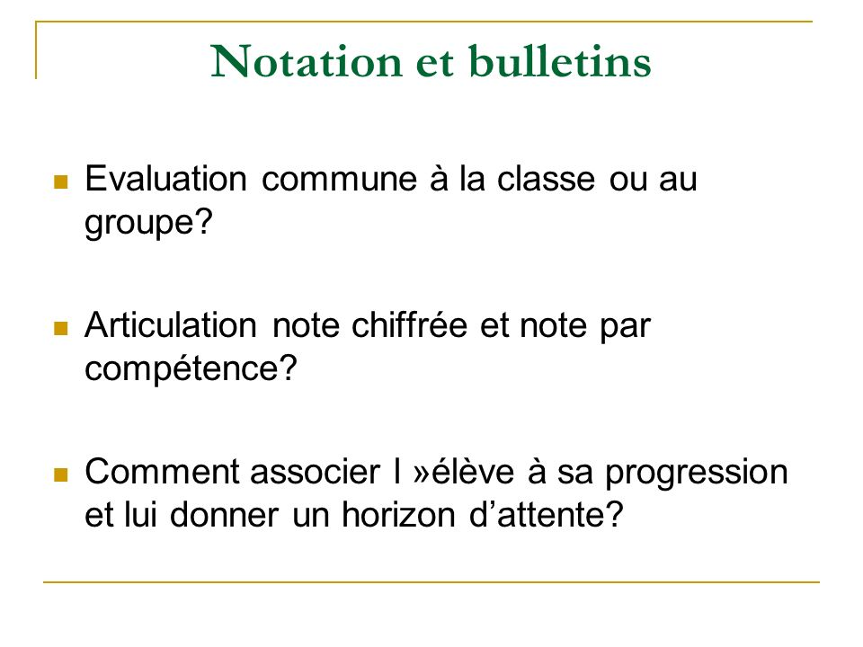 Notation et bulletins Evaluation commune à la classe ou au groupe