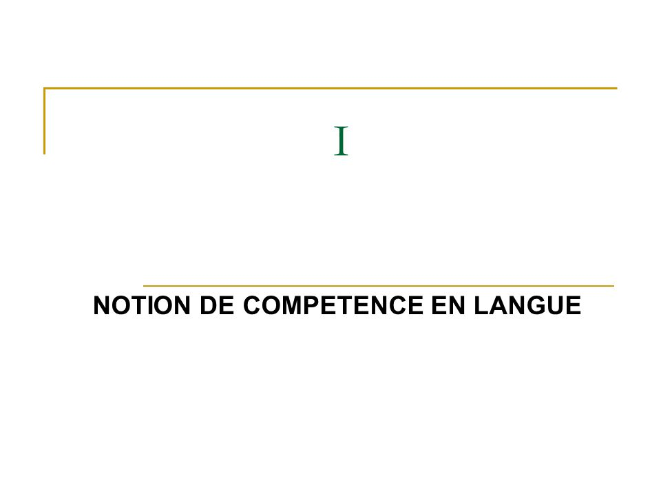 NOTION DE COMPETENCE EN LANGUE