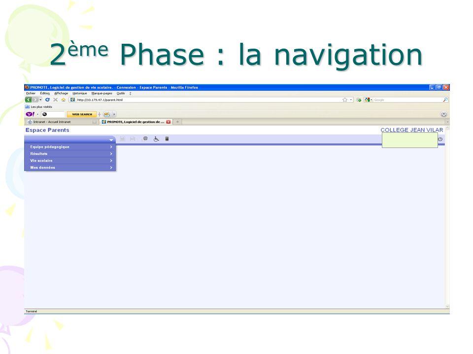 2ème Phase : la navigation