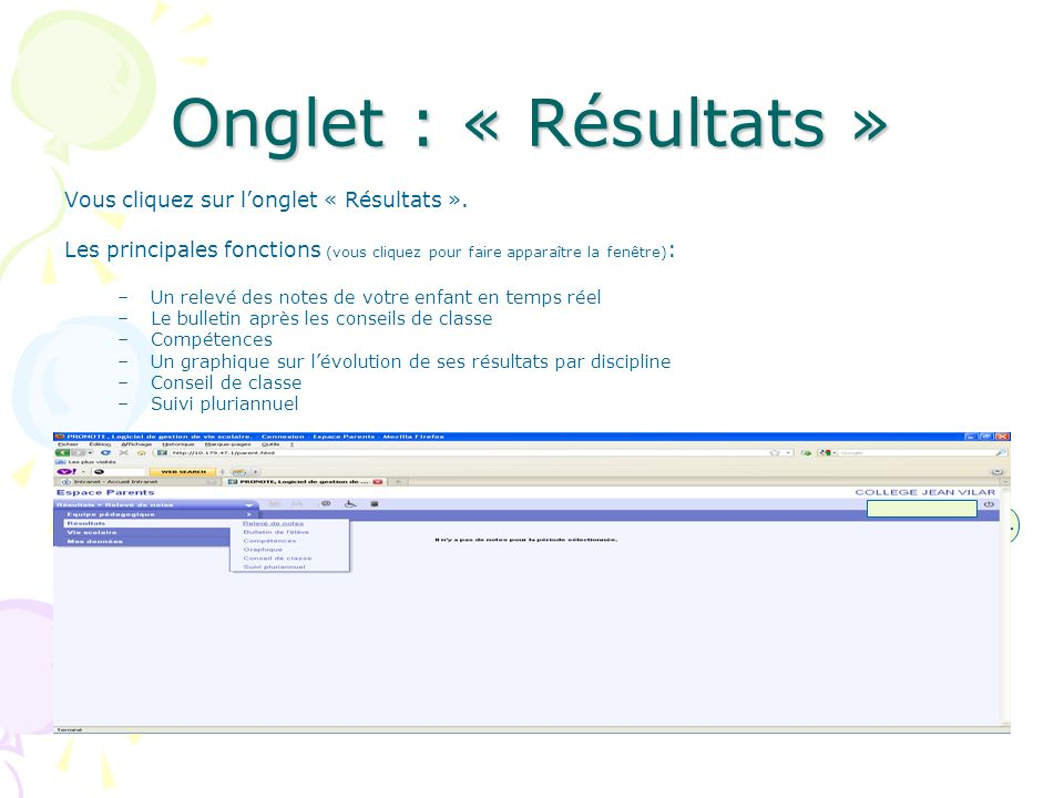 Onglet : « Résultats » Vous cliquez sur l'onglet « Résultats ». Les principales fonctions (vous cliquez pour faire apparaître la fenêtre):