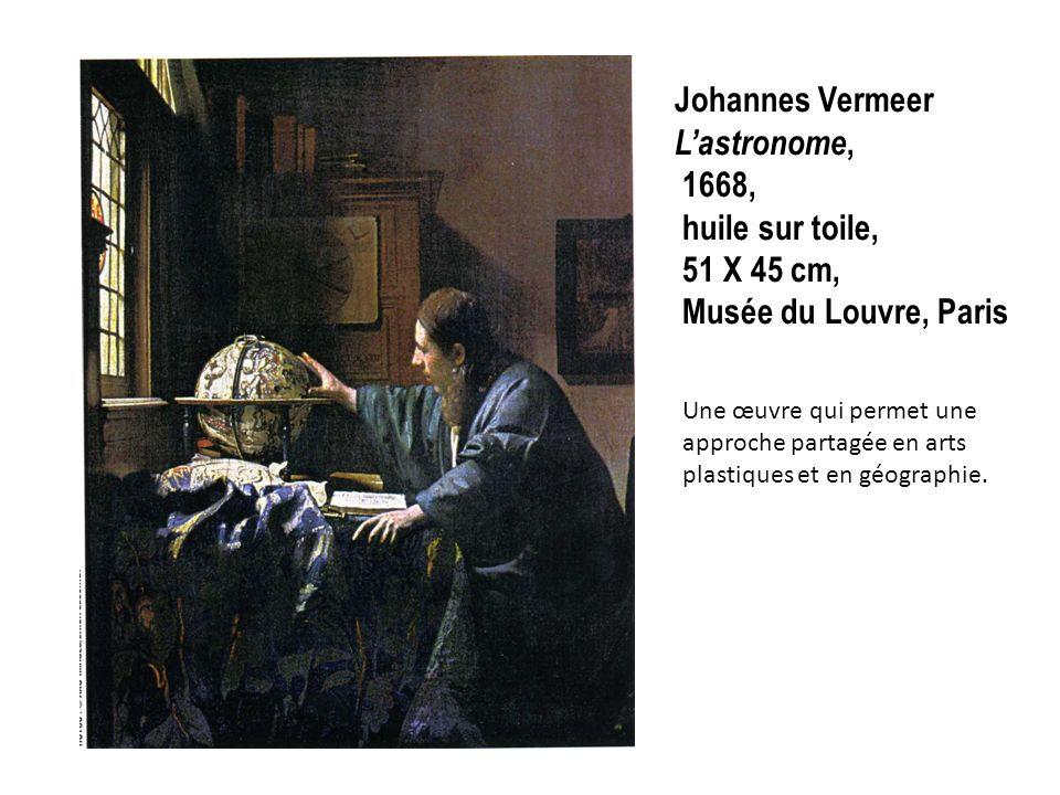 Johannes Vermeer L'astronome, 1668, huile sur toile, 51 X 45 cm,