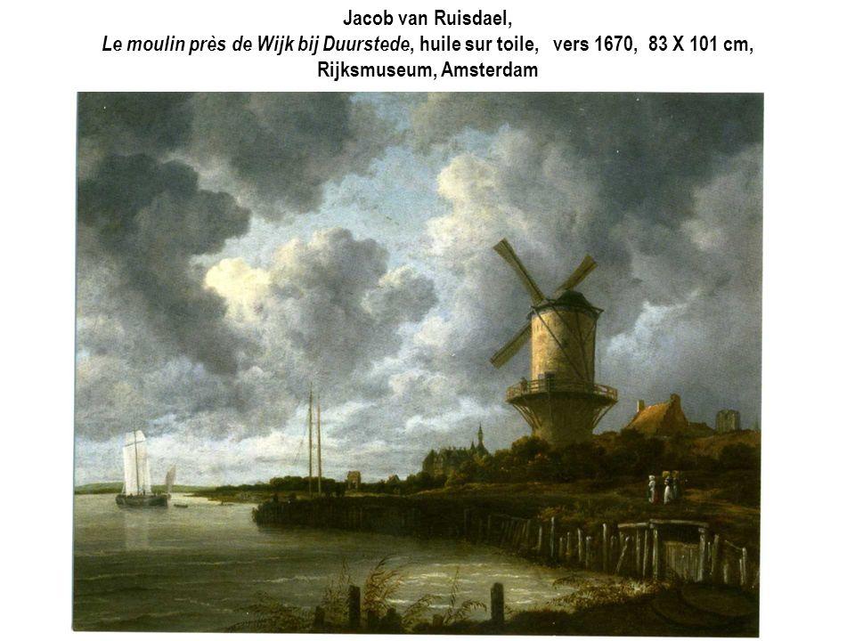 Jacob van Ruisdael, Le moulin près de Wijk bij Duurstede, huile sur toile, vers 1670, 83 X 101 cm, Rijksmuseum, Amsterdam.