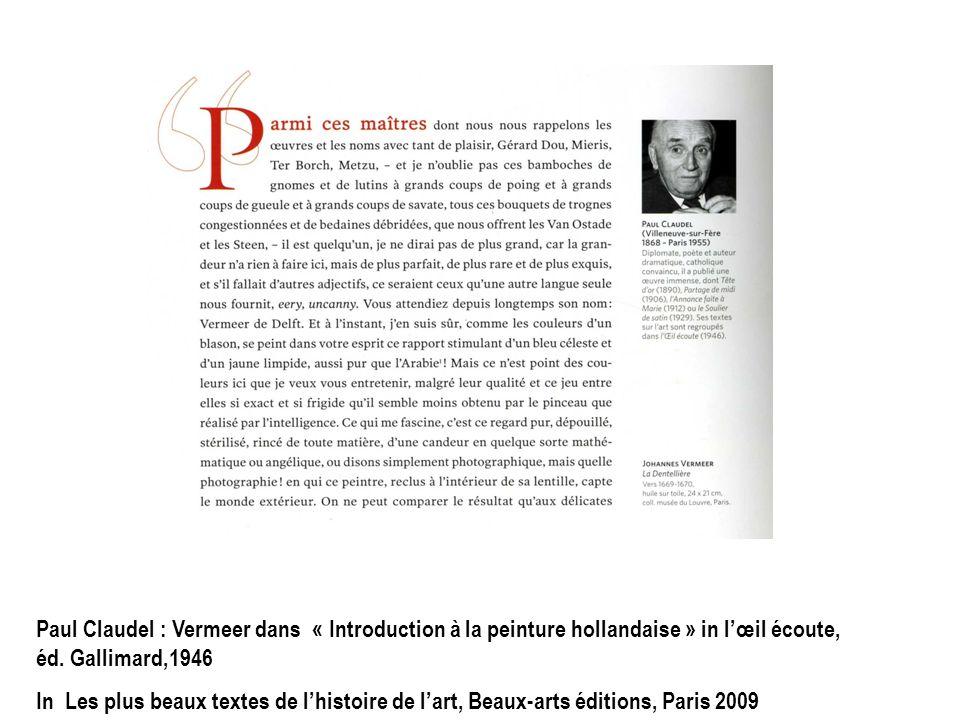 Paul Claudel : Vermeer dans « Introduction à la peinture hollandaise » in l'œil écoute, éd. Gallimard,1946