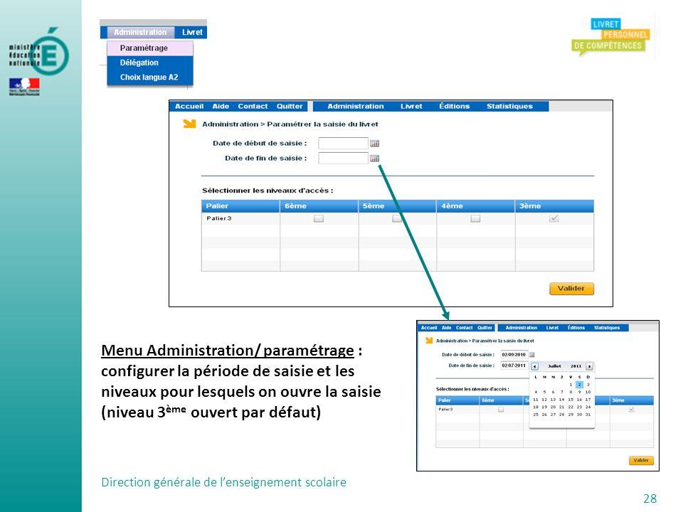 Menu Administration/ paramétrage : configurer la période de saisie et les niveaux pour lesquels on ouvre la saisie (niveau 3ème ouvert par défaut)