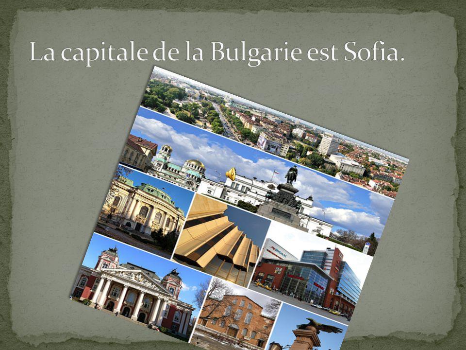 La capitale de la Bulgarie est Sofia.