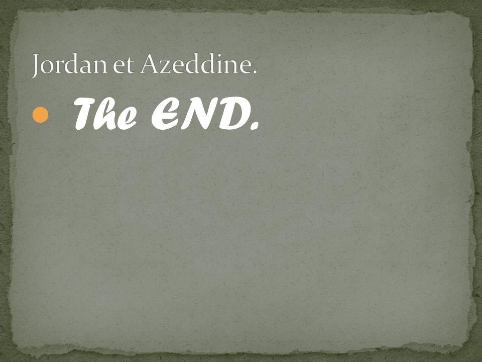 Jordan et Azeddine. The END.