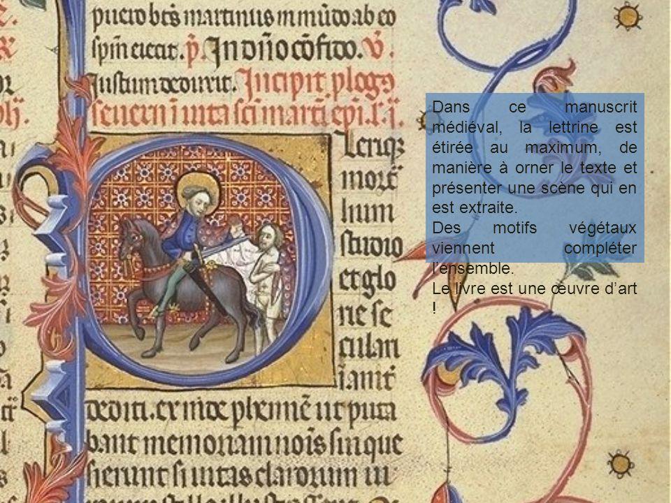 Dans ce manuscrit médiéval, la lettrine est étirée au maximum, de manière à orner le texte et présenter une scène qui en est extraite.