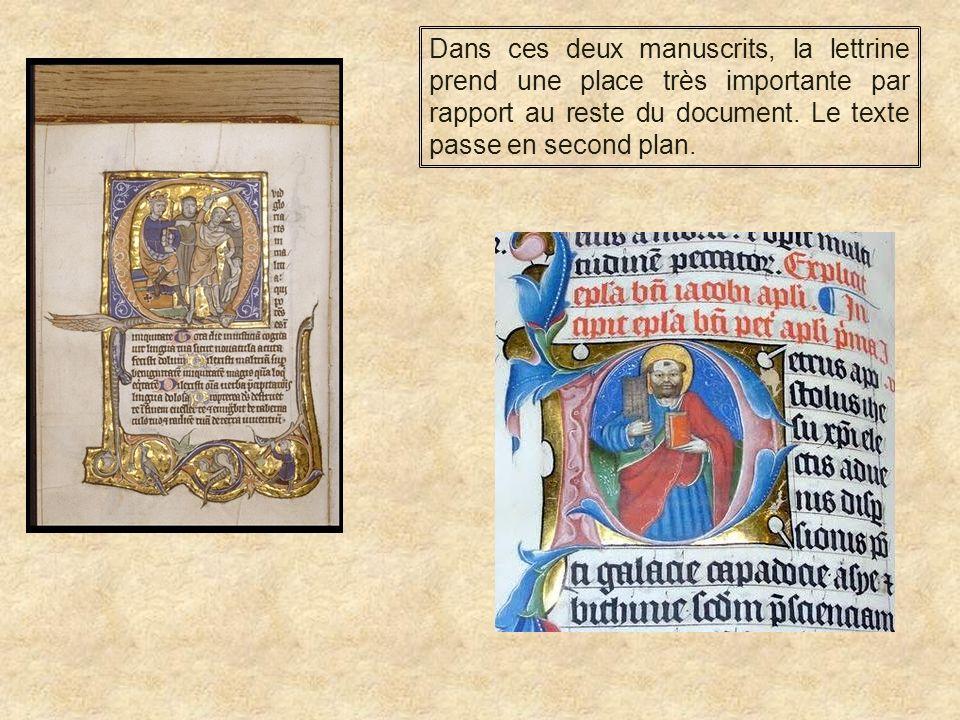 Dans ces deux manuscrits, la lettrine prend une place très importante par rapport au reste du document.