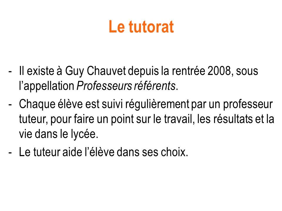 Le tutoratIl existe à Guy Chauvet depuis la rentrée 2008, sous l'appellation Professeurs référents.