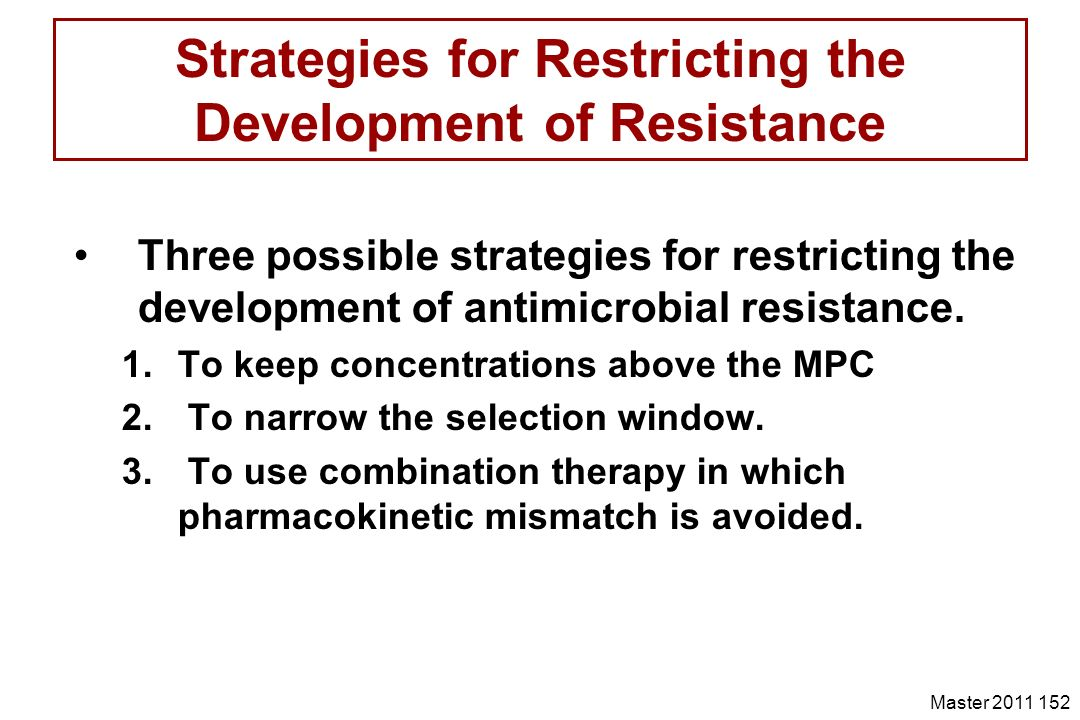 Strategies for Restricting the Development of Resistance