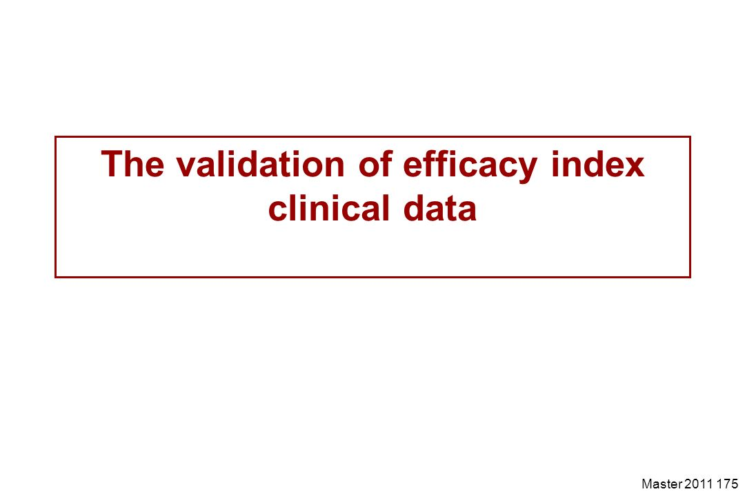 The validation of efficacy index clinical data