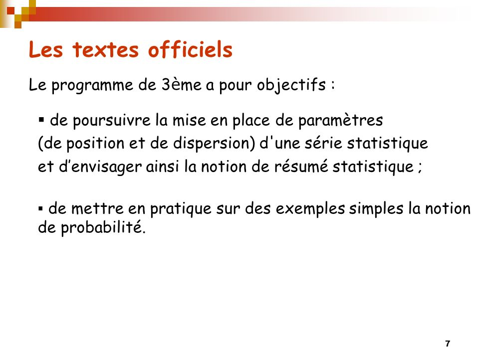 Les textes officiels Le programme de 3ème a pour objectifs :