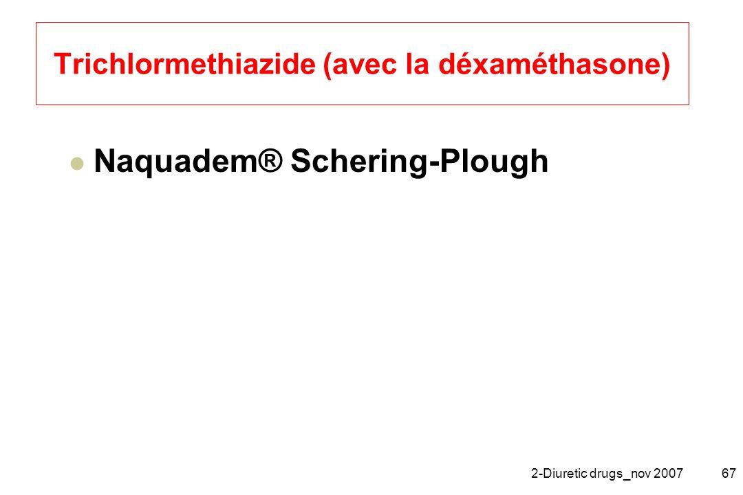 Trichlormethiazide (avec la déxaméthasone)
