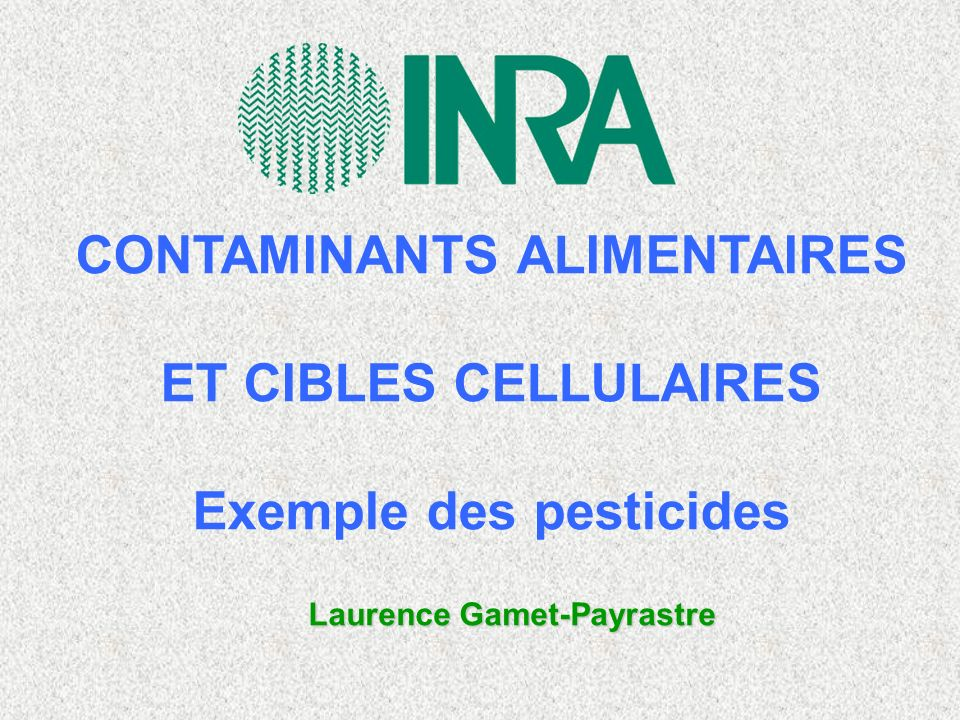 CONTAMINANTS ALIMENTAIRES Exemple des pesticides