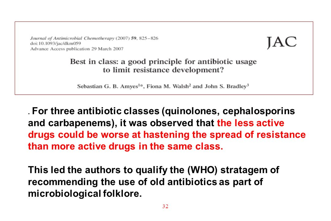 . For three antibiotic classes (quinolones, cephalosporins and carbapenems), it was observed that the less active drugs could be worse at hastening the spread of resistance than more active drugs in the same class.
