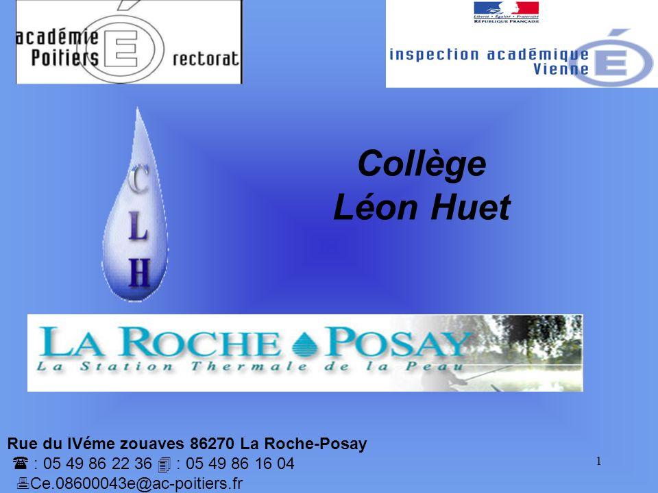 Collège Léon Huet Rue du IVéme zouaves 86270 La Roche-Posay