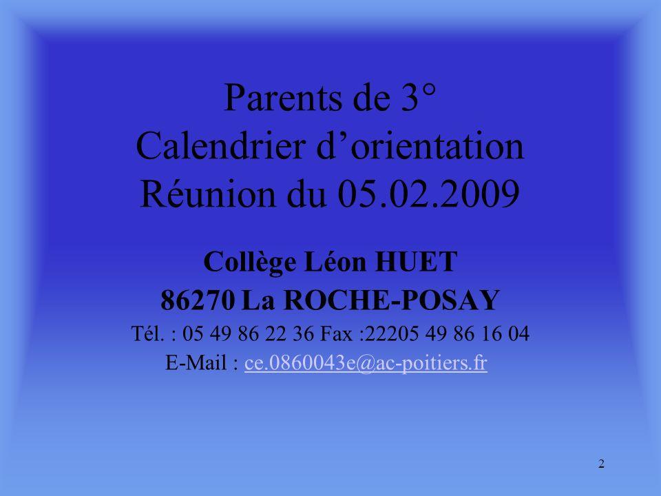 Parents de 3° Calendrier d'orientation Réunion du 05.02.2009
