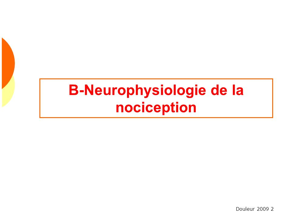 B-Neurophysiologie de la nociception
