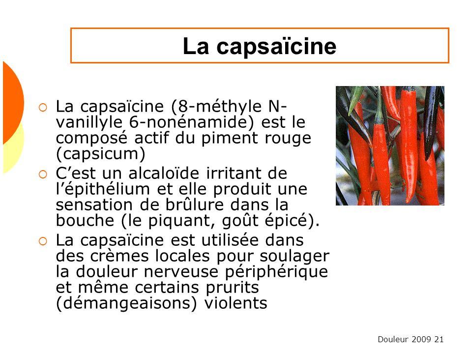 La capsaïcine La capsaïcine (8-méthyle N-vanillyle 6-nonénamide) est le composé actif du piment rouge (capsicum)