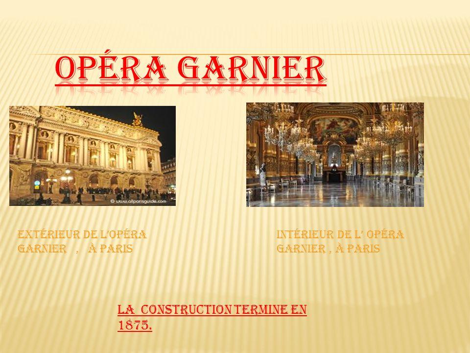 Opéra Garnier La construction termine en 1875.