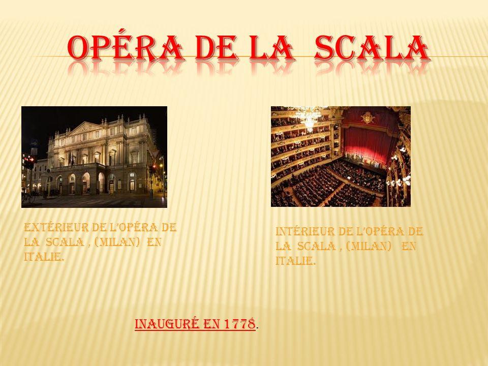 Opéra de La Scala Inauguré en 1778.