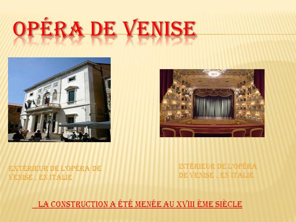 Opéra de Venise La construction a été menée au XVIII ème siècle