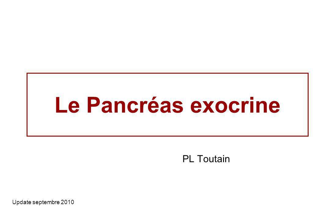 Le Pancréas exocrine PL Toutain Update septembre 2010
