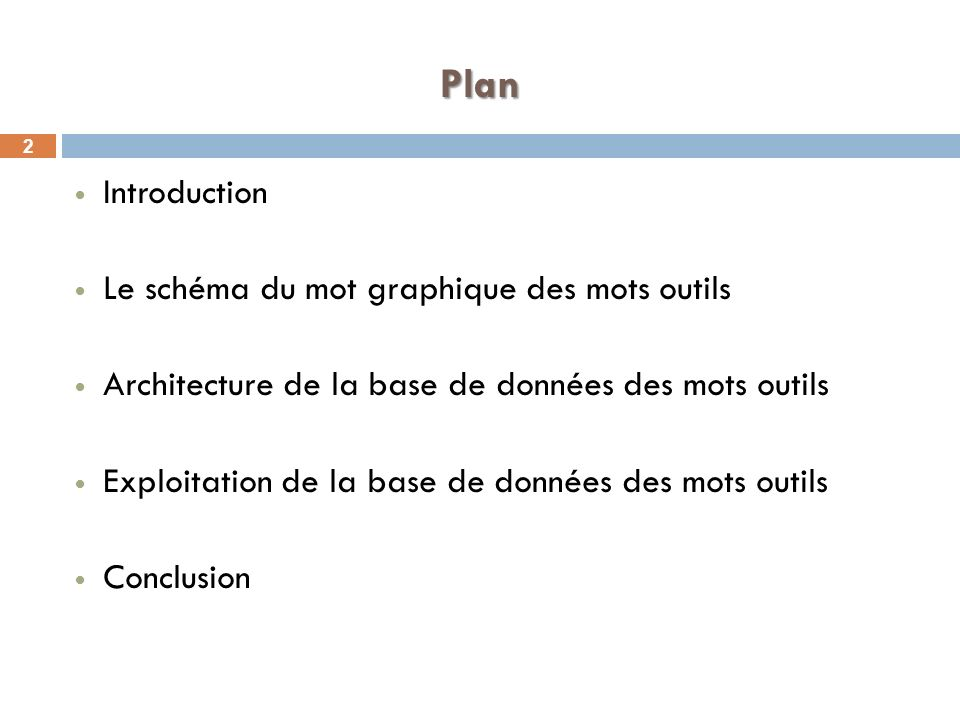 Plan Introduction Le schéma du mot graphique des mots outils