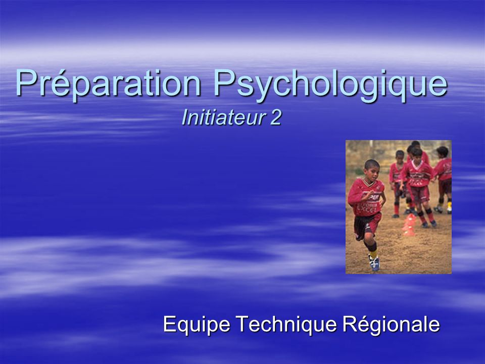 Préparation Psychologique Initiateur 2