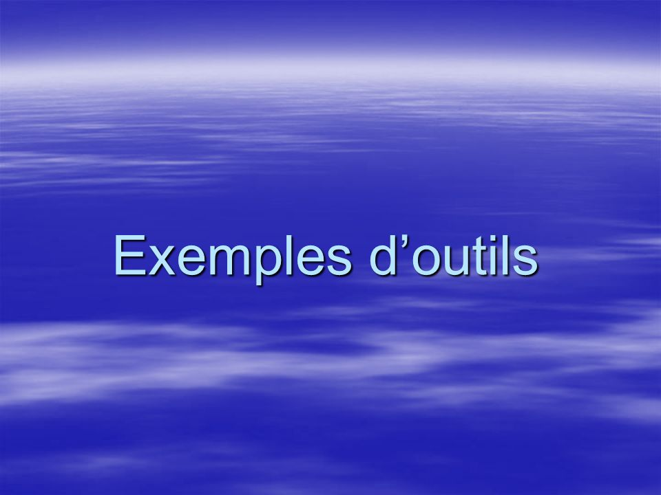 Exemples d'outils