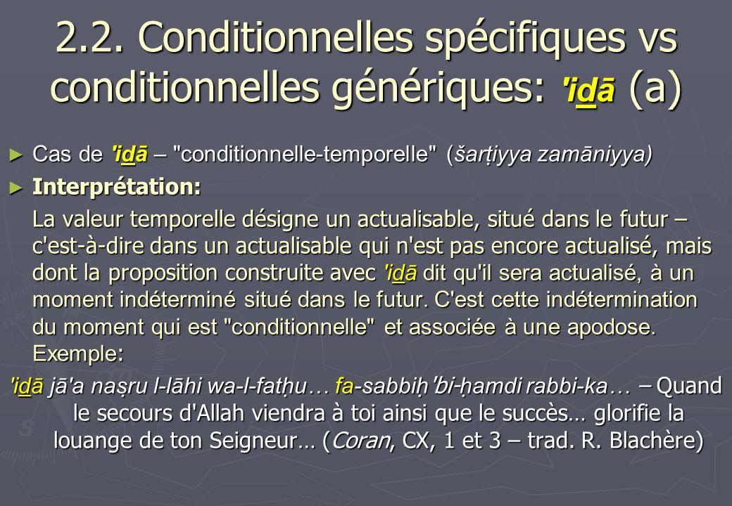 2.2. Conditionnelles spécifiques vs conditionnelles génériques: idā (a)