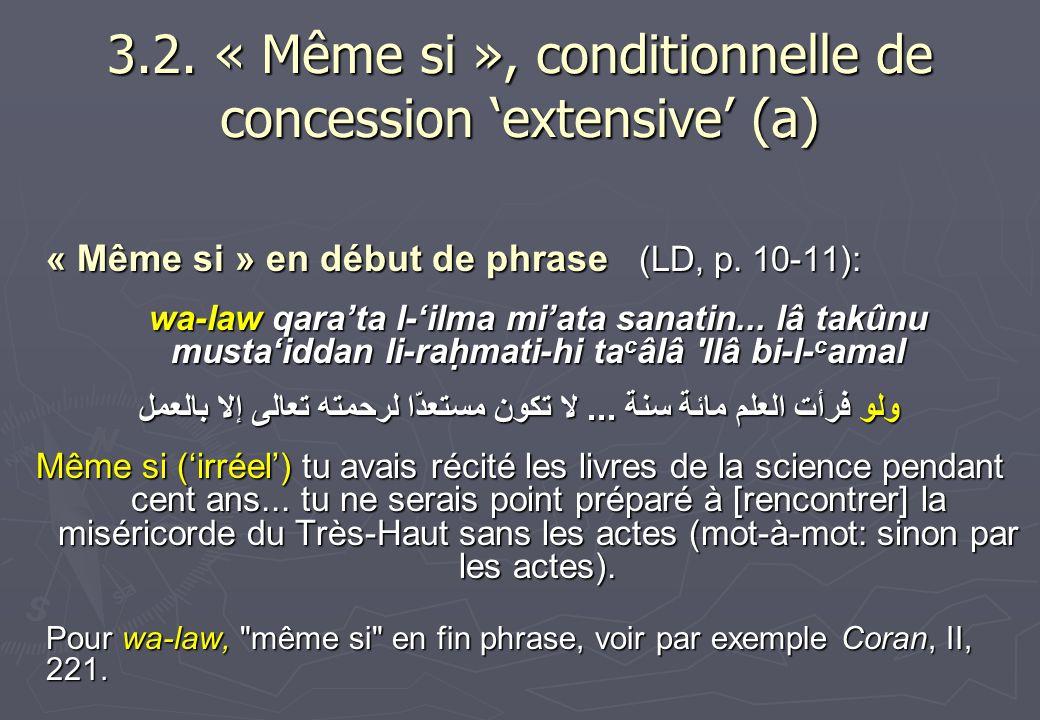 3.2. « Même si », conditionnelle de concession 'extensive' (a)
