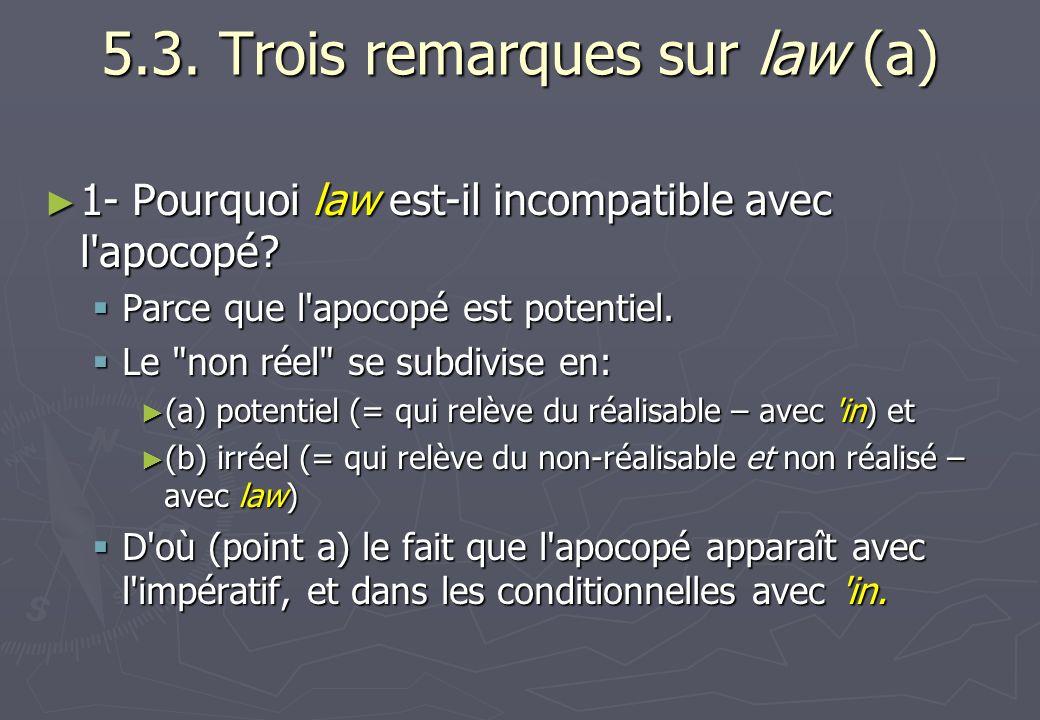5.3. Trois remarques sur law (a)