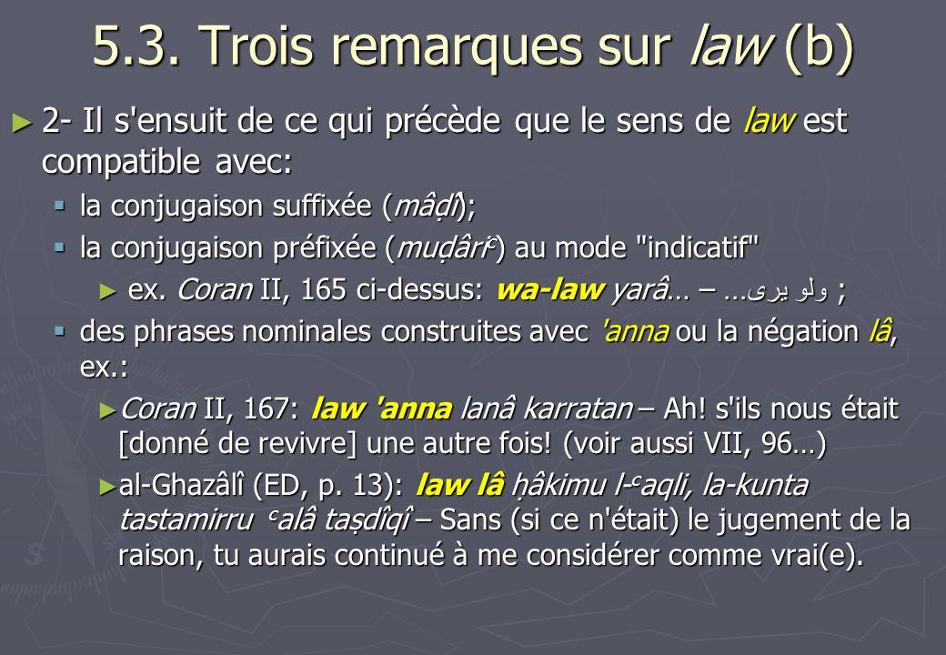 5.3. Trois remarques sur law (b)