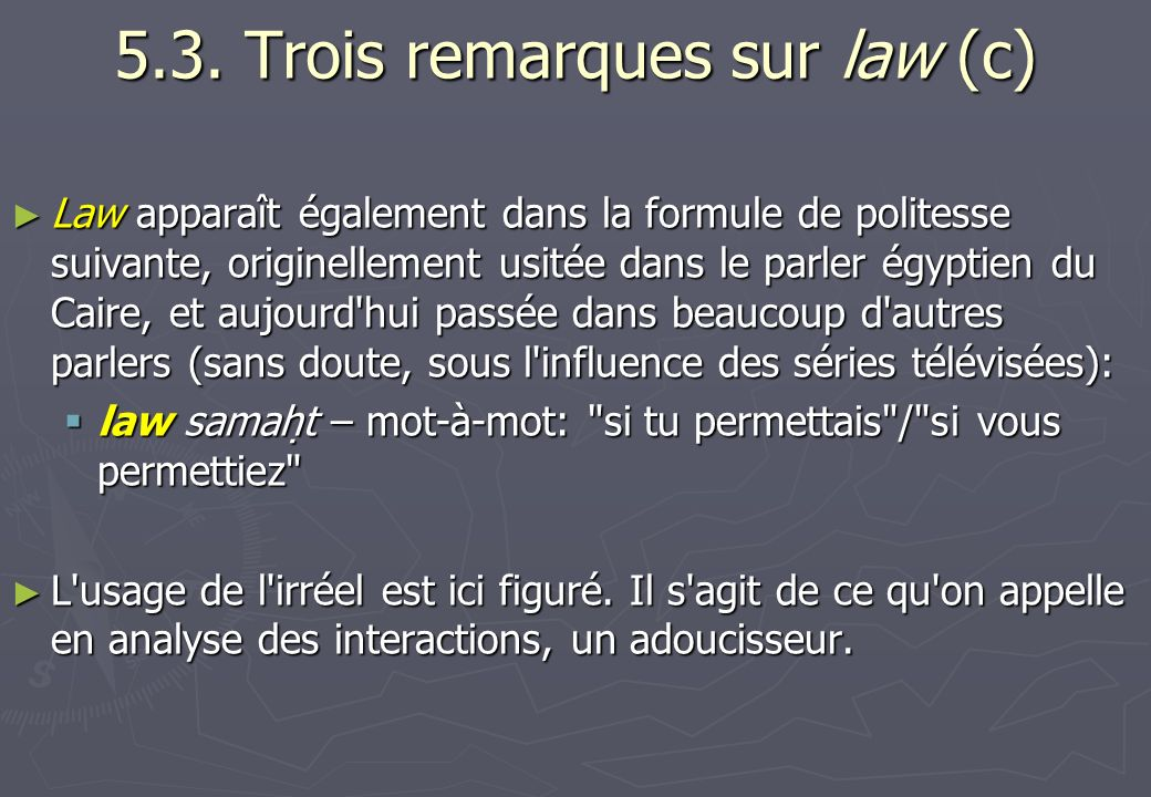 5.3. Trois remarques sur law (c)