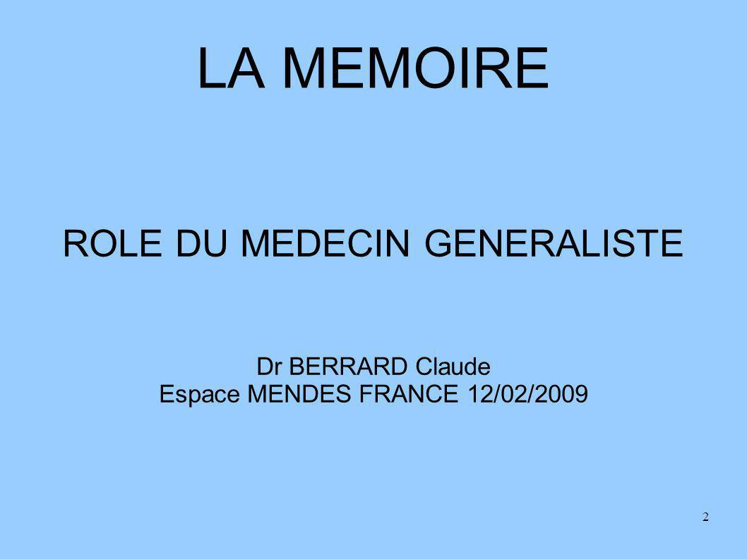 LA MEMOIRE ROLE DU MEDECIN GENERALISTE Dr BERRARD Claude
