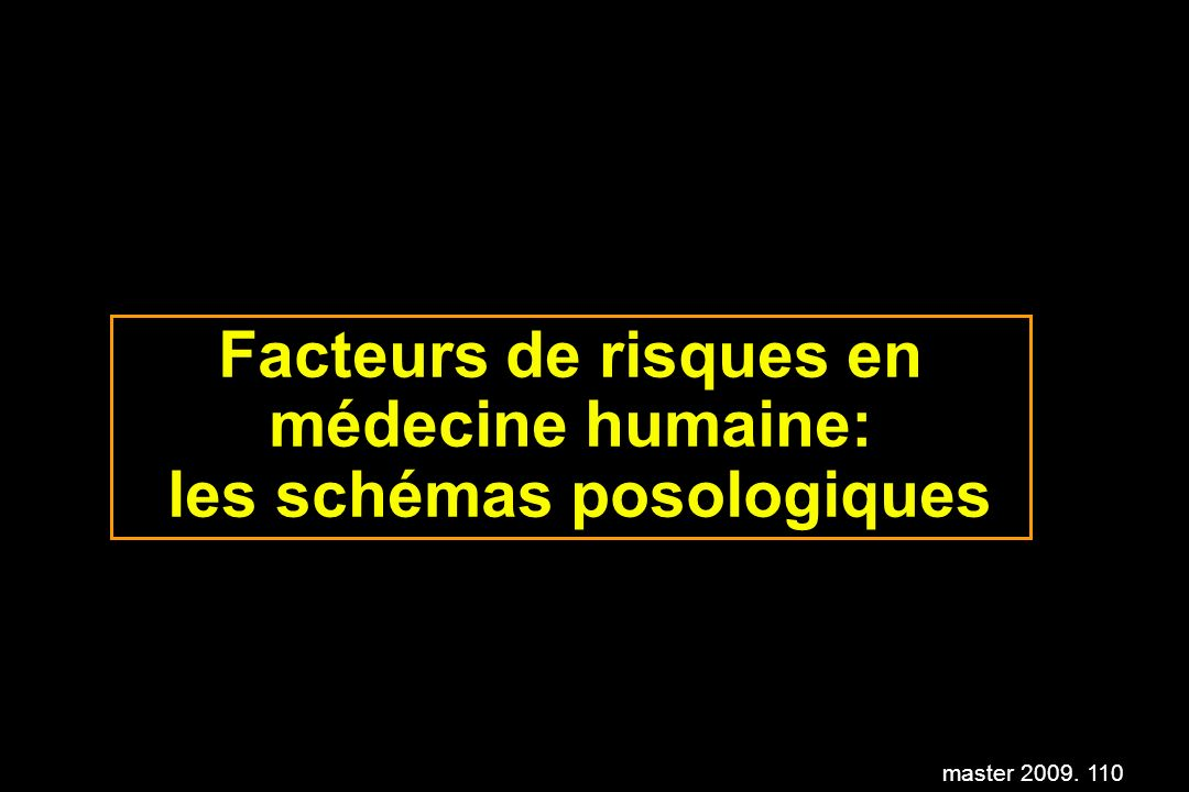 Facteurs de risques en médecine humaine: les schémas posologiques