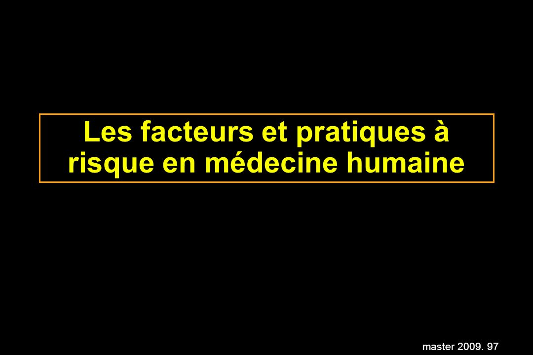Les facteurs et pratiques à risque en médecine humaine