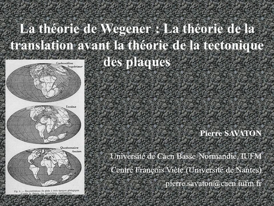 La théorie de Wegener : La théorie de la translation avant la théorie de la tectonique des plaques